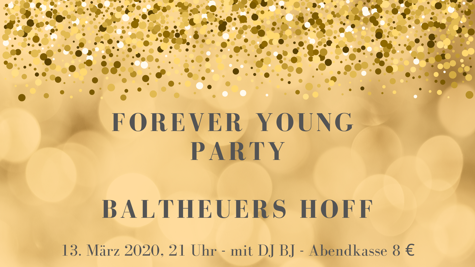 Forever Young Party 13. März 2020